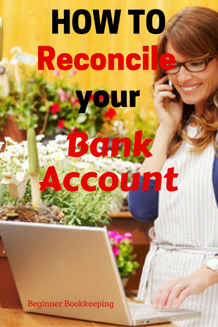 How to do Bank Reconciliation Statements so that your bank account matches your bookkeeping system.