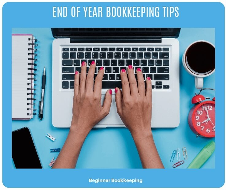 10 End of Year Bookkeeping Tips